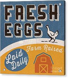Fresh Eggs Laid Daily Retro Farm Sign Acrylic Print by Edward Fielding
