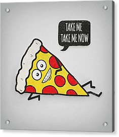 Funny And Cute Delicious Pizza Slice Wants Only You Acrylic Print by Philipp Rietz