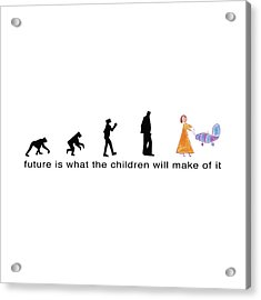 Future Is What The Children Will Make Of It Acrylic Print by Murielle Sunier