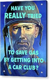 Gas Conservation Ww2 Poster Acrylic Print