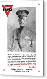 General Pershing - United War Works Campaign Acrylic Print by War Is Hell Store