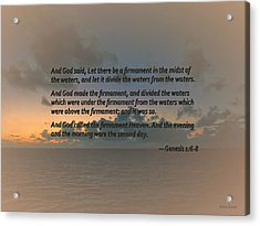 Genesis 1 6-8 Let There Be A Firmament In The Midst Of The Waters Acrylic Print by Susan Savad