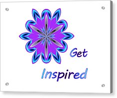 Get Inspired Acrylic Print