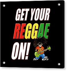 Get Your Reggae On Acrylic Print