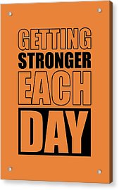 Getting Stronger Each Day Gym Motivational Quotes Poster Acrylic Print