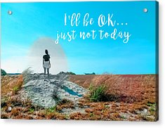 Girl In Field I'll Be Ok Acrylic Print