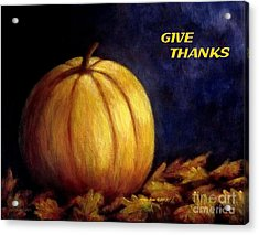 Give Thanks Autumn Painting Acrylic Print by Annie Zeno
