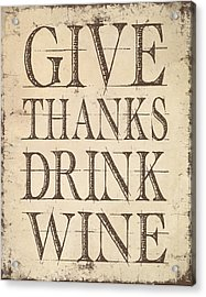 Acrylic Print featuring the digital art Give Thanks Drink Wine by Jaime Friedman