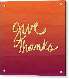 Give Thanks Orange Ombre- Art By Linda Woods Acrylic Print