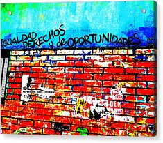 Give Us Equal Rights And Opportunities ...on Santiago Walls Acrylic Print by Funkpix Photo Hunter