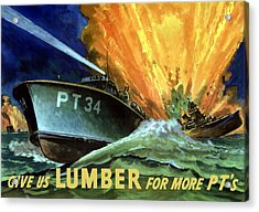 Give Us Lumber For More Pt's Acrylic Print by War Is Hell Store