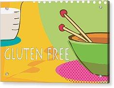 Gluten Free Acrylic Print by Tina M Wenger
