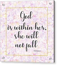 Acrylic Print featuring the painting God Is Within Her She Will Not Fall Bible Quote by Georgeta Blanaru