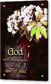 God Will Help You Acrylic Print by Michelle Greene Wheeler