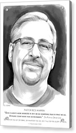 Pastor Rick Warren Acrylic Print by Greg Joens
