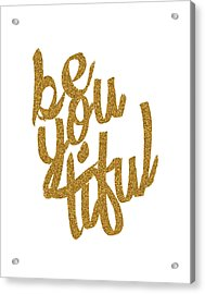 Acrylic Print featuring the digital art Gold 'beyoutiful' Typographic Poster by Jaime Friedman