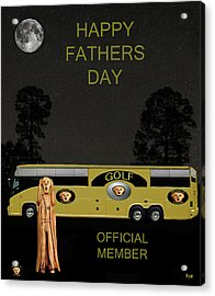 Golf  World Tour Scream Happy Fathers Day Acrylic Print by Eric Kempson
