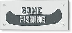 Gone Fishing Vintage Sign Acrylic Print by Edward Fielding