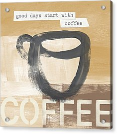 Good Days Start With Coffee- Art By Linda Woods Acrylic Print by Linda Woods