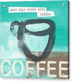 Good Days Start With Coffee In Blue- Art By Linda Woods Acrylic Print by Linda Woods