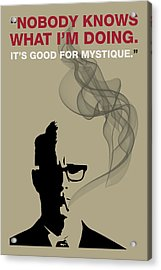 Good For Mystique - Mad Men Poster Roger Sterling Quote Acrylic Print