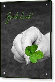 Good Luck Acrylic Print by Kristin Elmquist