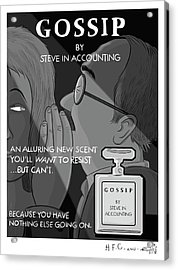 Gossip By Steve In Accounting Acrylic Print