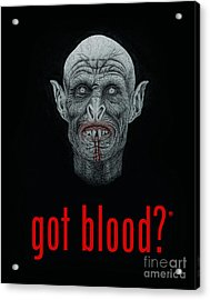 Got Blood? Acrylic Print by Wave