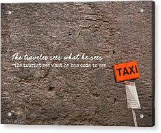 Grab A Cab Quote Acrylic Print by JAMART Photography