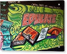 Acrylic Print featuring the photograph Graffiti Educates by Lorraine Devon Wilke