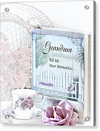 Grandmother...tell Me Your Memories Acrylic Print by Sherry Hallemeier