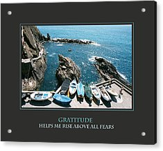 Gratitude Helps Me Rise Above All Fears Acrylic Print by Donna Corless