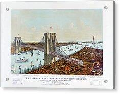 Great East River Suspension Bridge 1892 Acrylic Print