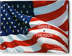 Acrylic Print featuring the photograph Greed Is Treason by Paul W Faust - Impressions of Light