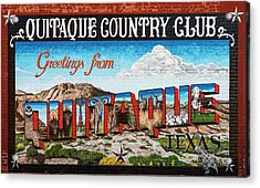 Greetings From Quitaque - #1 Acrylic Print