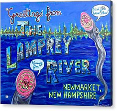 Greetings From The Lamprey River Acrylic Print