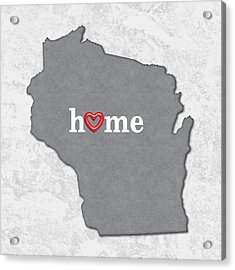 State Map Outline Wisconsin With Heart In Home Acrylic Print by Elaine Plesser