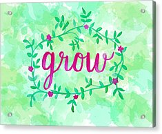 Grow Watercolor Acrylic Print by Michelle Eshleman