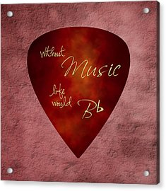 Guitar Pick - Without Music Acrylic Print