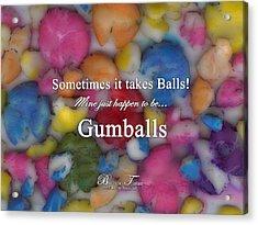 Gumballs #0000d Acrylic Print by Barbara Tristan