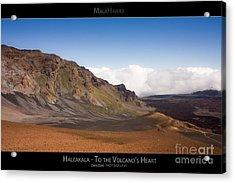 Haleakala To The Volcano's Heart - Maui Hawaii Posters Series Acrylic Print by Denis Dore
