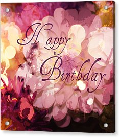 Happy Birthday Acrylic Print by Cathie Tyler