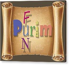 Happy Joyous Fun Purim  Acrylic Print by Humorous Quotes