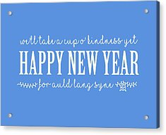 Acrylic Print featuring the digital art Happy New Year Auld Lang Syne Lyrics by Heidi Hermes