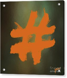Acrylic Print featuring the digital art Hashtag by Jim  Hatch
