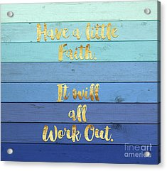 Have A Little Faith Blue Ombre Wood Gold Text Art Acrylic Print by Tina Lavoie