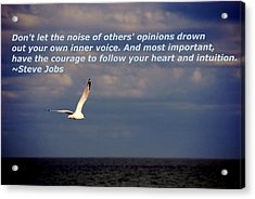 Have The Courage To Follow Your Heart Acrylic Print by Susanne Van Hulst