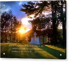 He Who Believes Will Never Die Acrylic Print