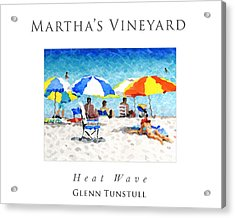 Heat Wave Acrylic Print by Glenn Tunstull