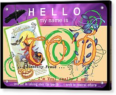 Hello My Name Is Co'd Acrylic Print by Donna Zoll